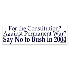 Pro-Constitution, Anti-War, Anti-Bush 04