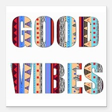 "good vibes Square Car Magnet 3"" x 3"""