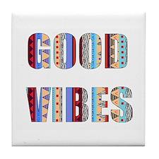 good vibes Tile Coaster