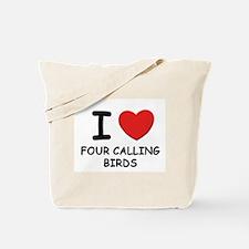 I love four calling birds Tote Bag