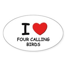 I love four calling birds Oval Decal