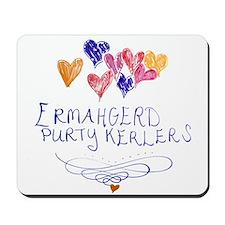 Purty Kerlers Mousepad