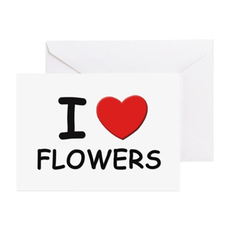 I love flowers Greeting Cards (Pk of 10)