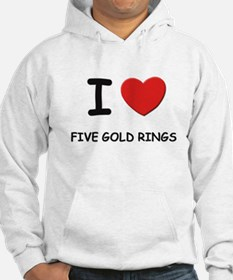 I love five gold rings Hoodie