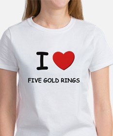 I love five gold rings Tee