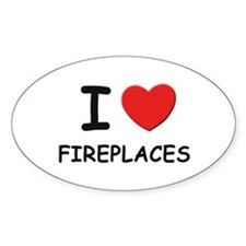 I love fireplaces Oval Decal