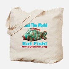 Feed the World Eat Fish! Tote Bag