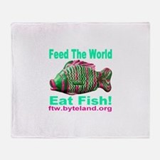 Feed the World Eat Fish! Throw Blanket