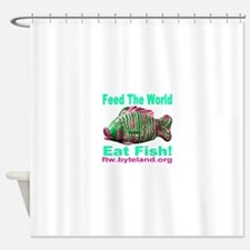 Feed the World Eat Fish! Shower Curtain