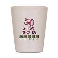 50 is Five Perfect TENS Shot Glass
