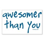 Awesomer Than You Rectangle Sticker