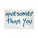 Awesomer Than You Rectangle Magnet (10 pack)