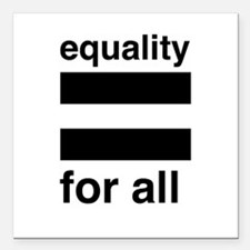"equality for all Square Car Magnet 3"" x 3"""