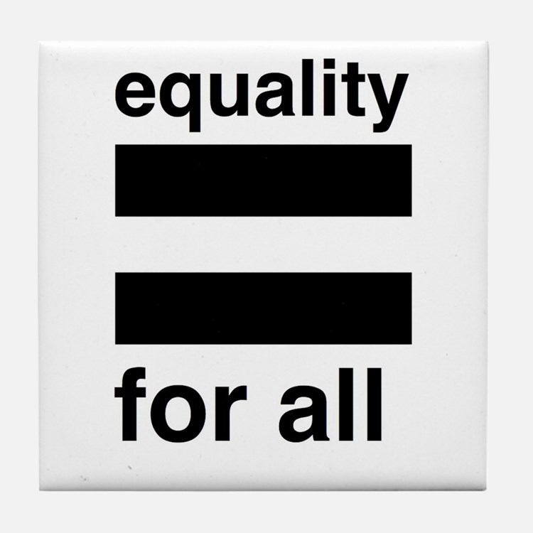 equality for all Tile Coaster