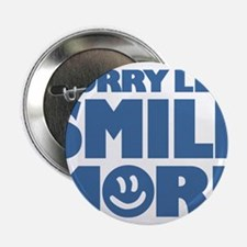 """Worry Less Smile More - Smiley Face 2.25"""" Button"""
