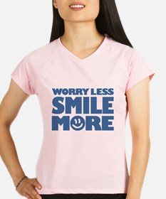 Worry Less Smile More - Smiley Face Peformance Dry