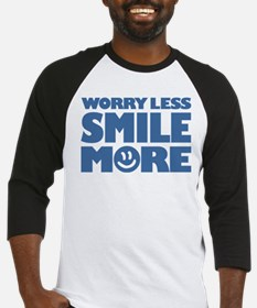 Worry Less Smile More - Smiley Face Baseball Jerse