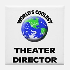 World's Coolest Theater Director Tile Coaster