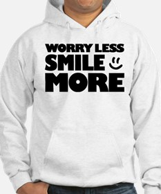 Worry Less Smile More - Smiley Face Hoodie