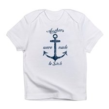 anchors-were-made-to-sink_bu Infant T-Shirt