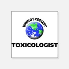 World's Coolest Toxicologist Sticker