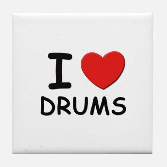 I love drums Tile Coaster