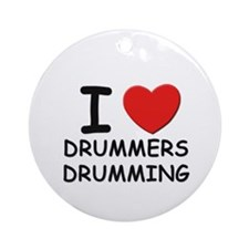 I love drummers drumming Ornament (Round)