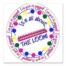 "It's All About THE LOOM Square Car Magnet 3"" x 3"""