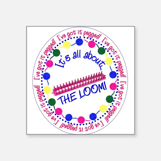 It's All About THE LOOM Sticker