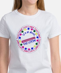 It's All About THE LOOM T-Shirt