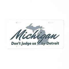 Michigan Dont Judge Aluminum License Plate