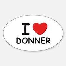 I love donner Oval Decal