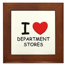 I love department stores Framed Tile