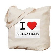 I love decorations Tote Bag