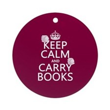 Keep Calm and Carry Books Ornament (Round)