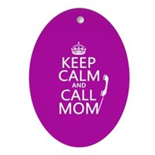 Keep Calm and Call Mom Ornament (Oval)