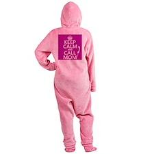 Keep Calm and Call Mom Footed Pajamas