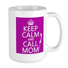 Keep Calm and Call Mom Mug
