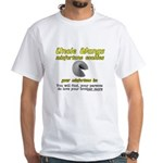 Your Parents Do Love Your Bro White T-Shirt