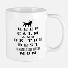 Keep Calm Miniature Bull Terrier Designs Mug