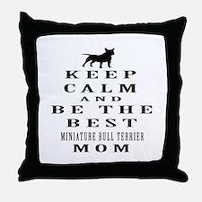 Keep Calm Miniature Bull Terrier Designs Throw Pil