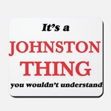 It's a Johnston thing, you wouldn&#3 Mousepad