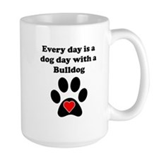 Bulldog Dog Day Mug