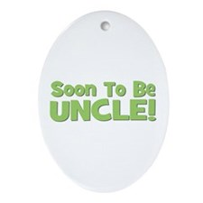 Soon To Be Uncle! Green Oval Ornament