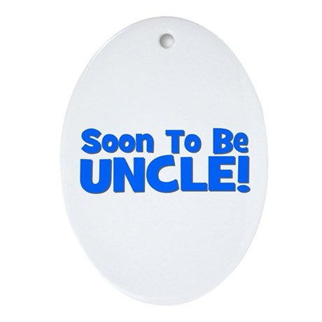 Soon To Be Uncle! Blue Oval Ornament