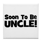 Soon To Be Uncle! Black Tile Coaster