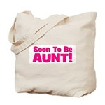 Soon To Be Aunt! Pink Tote Bag