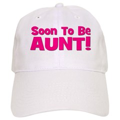 Soon To Be Aunt! Pink Baseball Cap