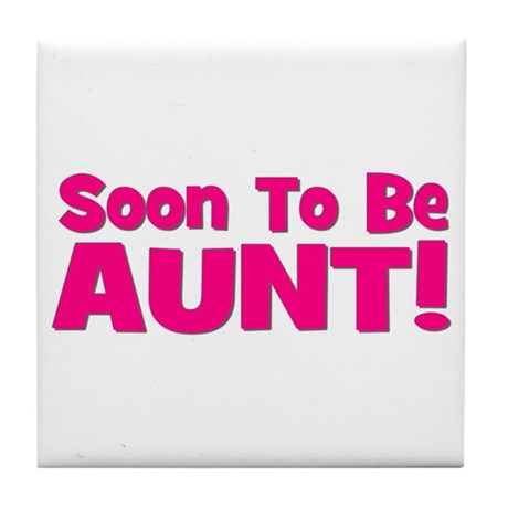 Soon To Be Aunt! Pink Tile Coaster