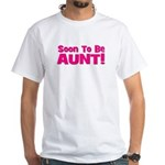 Soon To Be Aunt! Pink White T-Shirt
